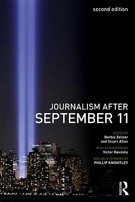 Journalism After September 11 - Zelizer, Barbie, Dr. (Editor), and Allan, Stuart (Editor)