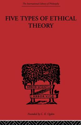 Five Types of Ethical Theory - Broad, Charlie Dunbar, and Broad, C D