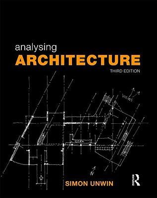 Analysing Architecture - Unwin Simon, and Unwin, Simon