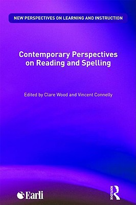 Contemporary Perspectives on Reading and Spelling - Wood, Clare, and Connelly, Vincent