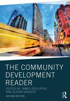 The Community Development Reader - DeFilippis, James, Professor (Editor), and Saegert, Susan (Editor)