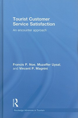 Tourist Customer Service Satisfaction: An Encounter Approach - Noe, Francis P, and Uysal, Muzaffer, PH.D., and Magnini, Vincent P
