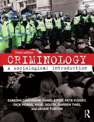 Criminology: A Sociological Introduction - Carrabine, Eamonn, and Cox, Pamela, and South, Nigel