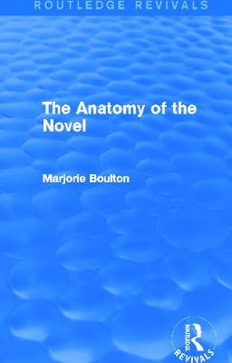 The Anatomy of the Novel - Boulton, Marjorie