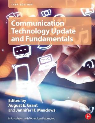 Communication Technology Update and Fundamentals - Grant, August E (Editor), and Meadows, Jennifer H (Editor)