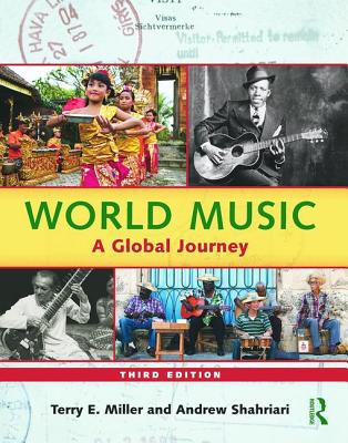 World Music: A Global Journey - Miller, Terry E, and Shahriari, Andrew