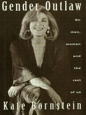 Gender Outlaw: On Men, Women and the Rest of Us - Bornstein, Kate