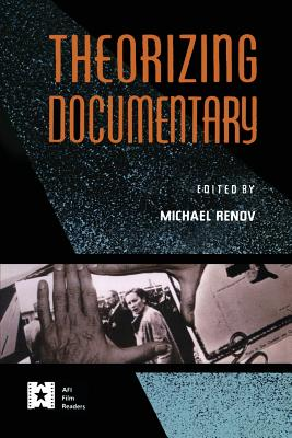 Theorizing Documentary - Renov, Michael (Editor)