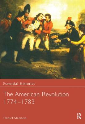 The American Revolution 1774-1783 - Marston, Daniel