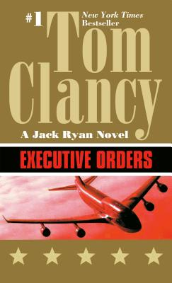 Executive Orders - Clancy, Tom