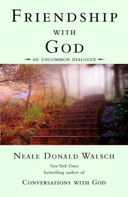Friendship with God: An Uncommon Dialogue - Walsch, Neale Donald