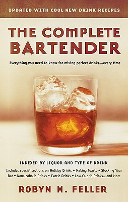 The Complete Bartender - Feller, Robyn M, and Philip Lief Group