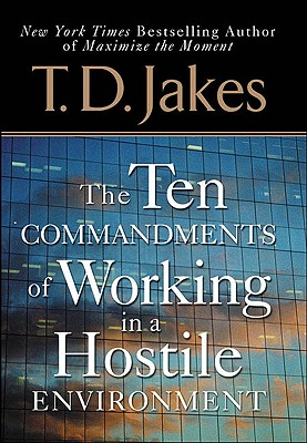 Ten Commandments of Working in a Hostile Environment - Jakes, T D