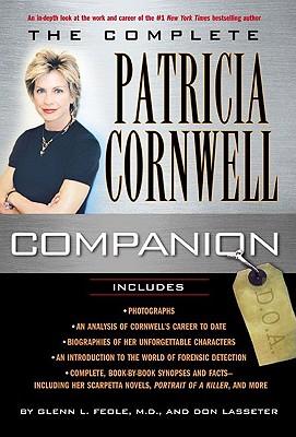 The Complete Patricia Cornwell Companion - Feole, Glen L (Editor), and Lasseter, Don (Editor), and Feole, Glenn L