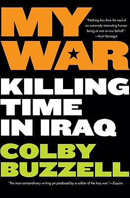 My War: Killing Time in Iraq - Buzzell, Colby