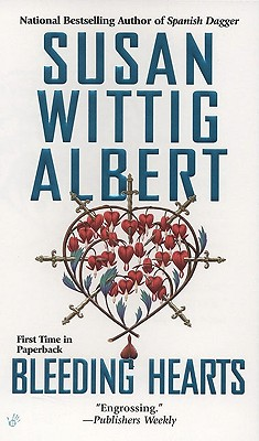 Bleeding Hearts - Albert, Susan Wittig, Ph.D.