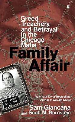 Family Affair: Treachery, Greed, and Betrayal in the Chicago Mafia - Giancana, Sam, and Burnstein, Scott M