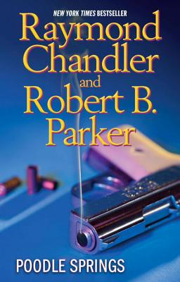 Poodle Springs - Chandler, Raymond, and Parker, Robert B