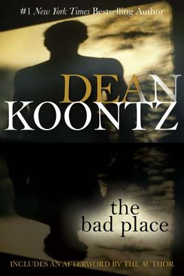 The Bad Place - Koontz, Dean R