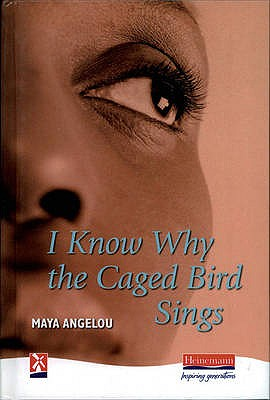 New Windmills: I Know Why the Caged Bird Sings - Angelou, Maya, Dr.