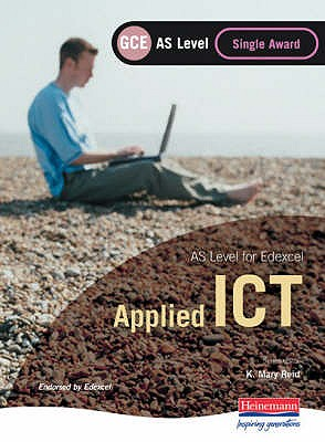 Edexcel as GCE Applied ICT: Single Award - Yull, Sharon, and Jarvis, Alan, and Lawson, Jenny