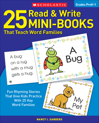 25 Read & Write Mini-Books: That Teach Word Families - Sanders, Nancy I