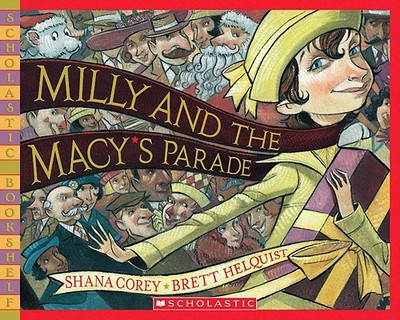 Milly and the Macy's Parade - Corey, Shana