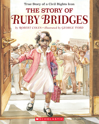 The Story of Ruby Bridges: Special Anniversary Edition - Coles, Robert, Dr., and Ford, George (Illustrator)