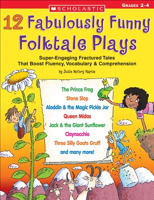 12 Fabulously Funny Folktale Plays - McCory Martin, Justin, and Martin, Justin McCory