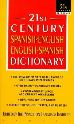 21st Century Spanish/English-English/Spanish Dictionary - Princeton Language Institute (Editor), and Philip Lief Group (Producer)