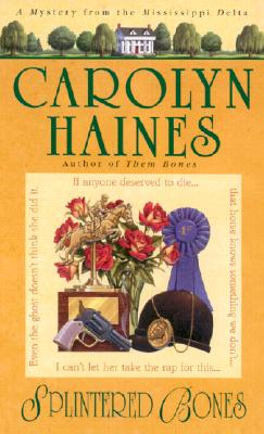 Splintered Bones - Haines, Carolyn