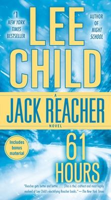 61 Hours: A Reacher Novel - Child, Lee