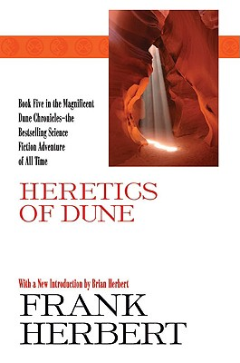 Heretics of Dune - Herbert, Frank, and Herbert, Brian (Introduction by)