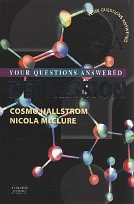Depression: Your Questions Answered - Hallstrom, Cosmo, and McClure, Nicola