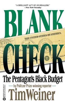 Blank Check: The Pentagon's Black Budget - Weiner, Tim