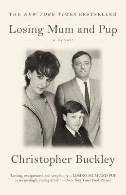 Losing Mum and Pup: A Memoir - Buckley, Christopher