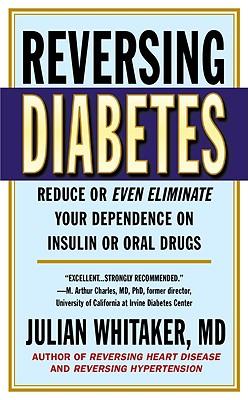 Reversing Diabetes - Whitaker, Julian, Dr., M.D.