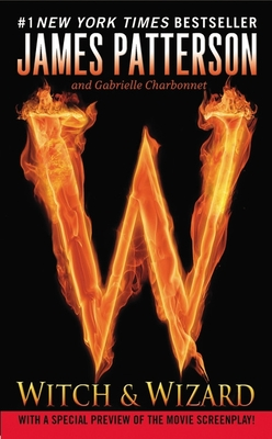 Witch & Wizard - Patterson, James, and Charbonnet, Gabrielle