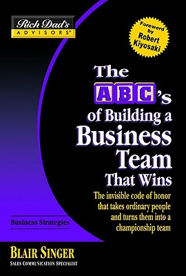 Rich Dad's Advisors: ABCs of Building a Business Team That Wins - Singer, Blair