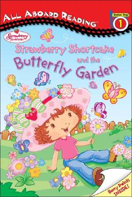 Strawberry Shortcake and the Butterfly Garden: All Aboard Reading Station Stop 1 - Curry, Kelli