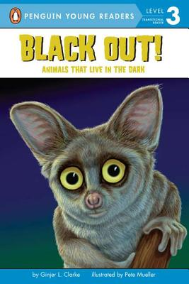 Black Out!: Animals That Live in the Dark - Clarke, Ginjer L