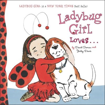 Ladybug Girl Loves... - Davis, Jacky