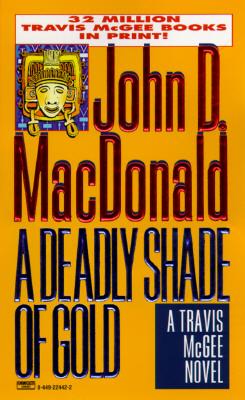Deadly Shade of Gold - MacDonald, John D