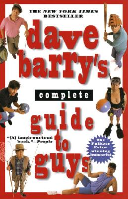 Dave Barry's Complete Guide to Guys: A Fairly Short Book - Barry, Dave, Dr.