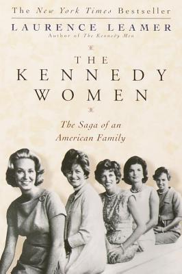 The Kennedy Women: The Saga of an American Family - Leamer, Laurence