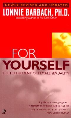 For Yourself: The Fulfillment of Female Sexuality - Barbach, Lonnie, Ph.D.