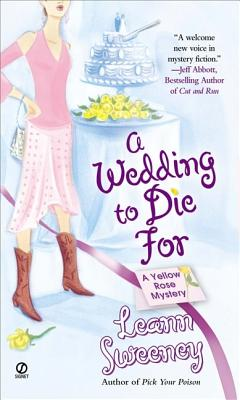 A Wedding to Die for: A Yellow Rose Mystery - Sweeney, Leann