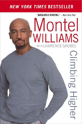 Climbing Higher - Williams, Montel, and Grobel, Lawrence