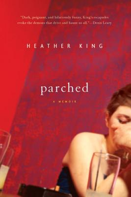 Parched - King, Heather