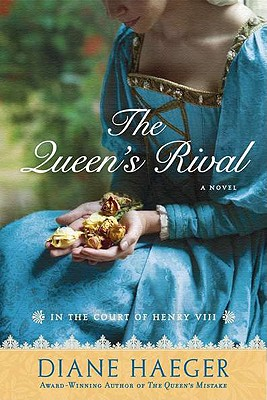 The Queen's Rival: In the Court of Henry VIII - Haeger, Diane